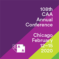 108th Annual Conference of CAA, Chicago, Feb. 12-15, 2020