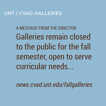 CVAD Galleries closed in fall to the public, open to serve curricular needs.