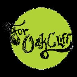 For Oak Cliff written in script across a lime green circle