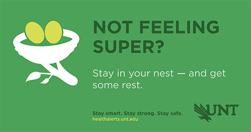 Not feeling super? Stay in your nest, get some rest.