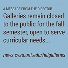 Galleries closed to public, open for curricular needs