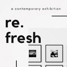 Re.Fresh, a contemporary art exhibition