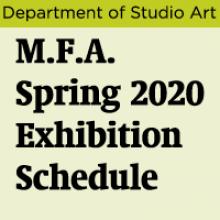 MFA Spring 2020 Exhibition Schedule