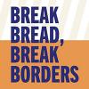 Break Bread, Break Borders