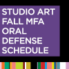 Fall 2020 Studio Art Oral Defense Schedule for MFA candidates