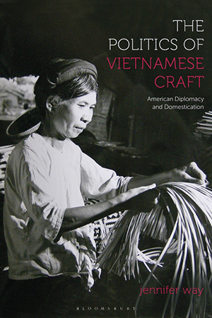 Book cover of The Politics of Vietnamese Craft by Jennifer Way